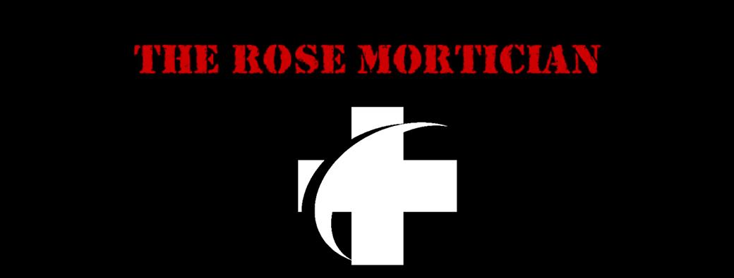 Rose Mortician